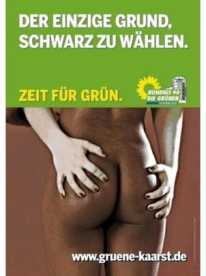 Politischer Rassismus oder politischer Exhebitionismus? - Wahlplakat der Grünen