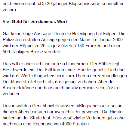 Quelle: http://www.blick.ch/news/schweiz/westschweiz/teure-beleidigung-so-teuer-kam-der-klugscheisser-id34485.html