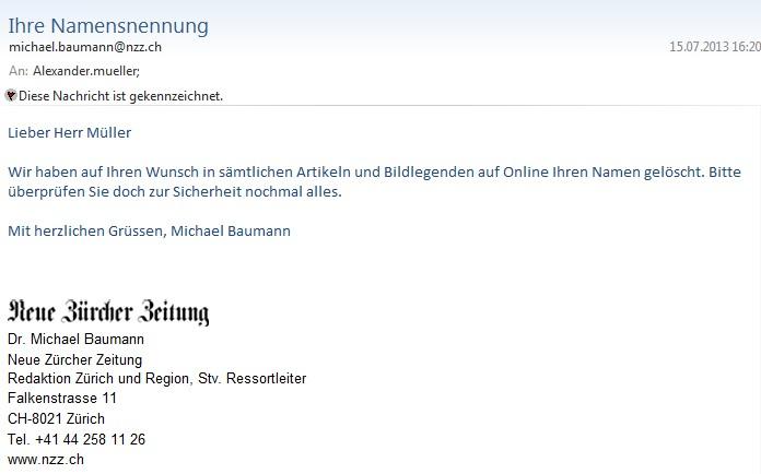 Die NZZ hatte Ihre Artikel über mich im Jahr 2013 anonymisiert. Aufgrund des Urteils des Zürcher Obergerichts sah sich die NZZ-Journalistin Brigitte Hürlimann dazu veranlasst, mich wieder namentlich zu nennen.